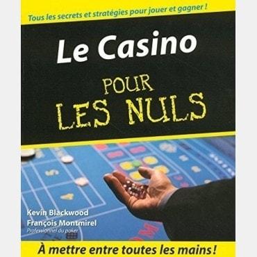 LE CASINO POUR LES NULS: Kevin BLACKWOOD et François MONTMIREL LIV4104 Livres de jeux