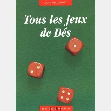 Tous les Jeux de Dés et leurs Règles du Jeu        LIV4435 Livres de jeux