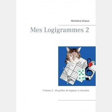 Mes Logigrammes Volume2 - 60 grilles de logique à résoudre   LIV42388 Livres de jeux