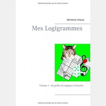 Mes Logigrammes Volume1 - 60 grilles de logique à résoudre   LIV42387 Livres de jeux
